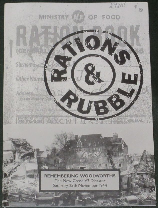 Rations and Rubble - Remembering Woolworths, The New Cross V2 Disaster Saturday 25th November 1944,